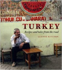 Turkey: A Food Lover's Journey by Leanne Kitchen
