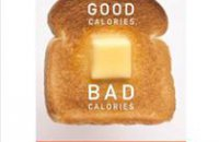 210 x 210: BOOK - GOOD CALORIES, BAD CALORIES